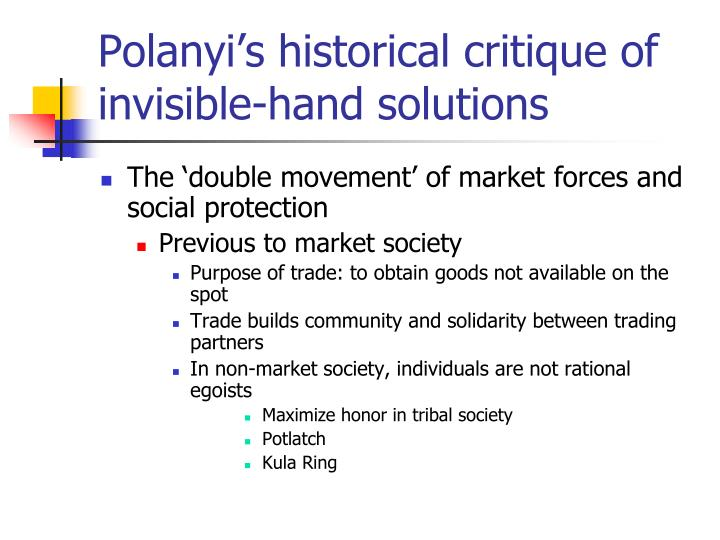 Polanyi's historical critique of invisible-hand solutions