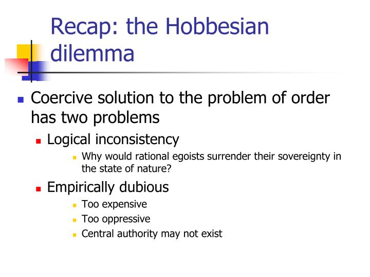Recap the hobbesian dilemma