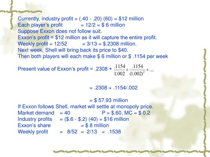 Currently, industry profit = (.40 - .20) (60) = $12 million