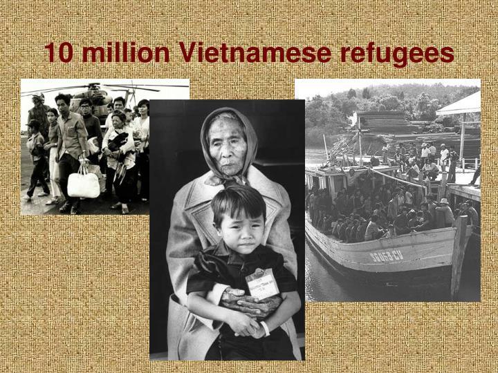 10 million Vietnamese refugees