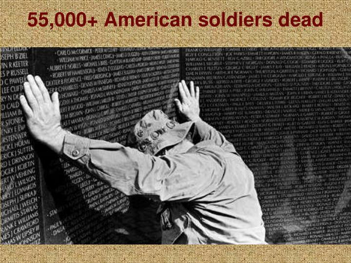 55,000+ American soldiers dead