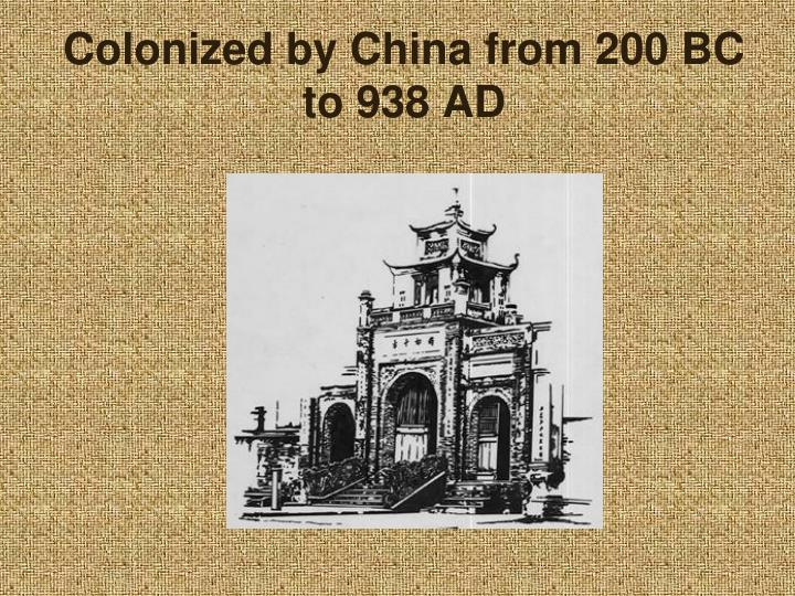 Colonized by China from 200 BC to 938 AD