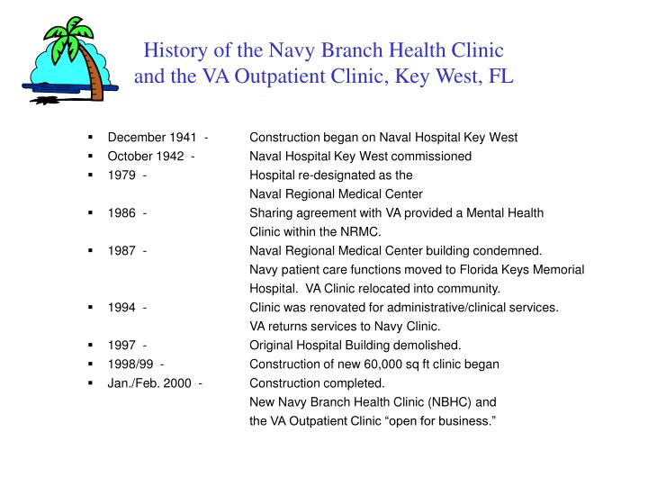 History of the navy branch health clinic and the va outpatient clinic key west fl