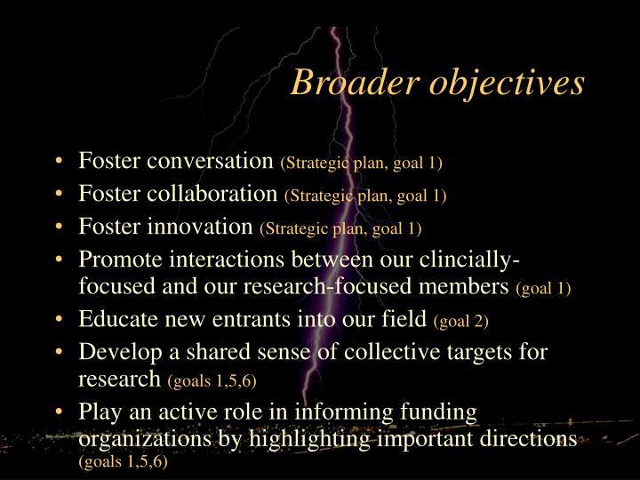 Broader objectives