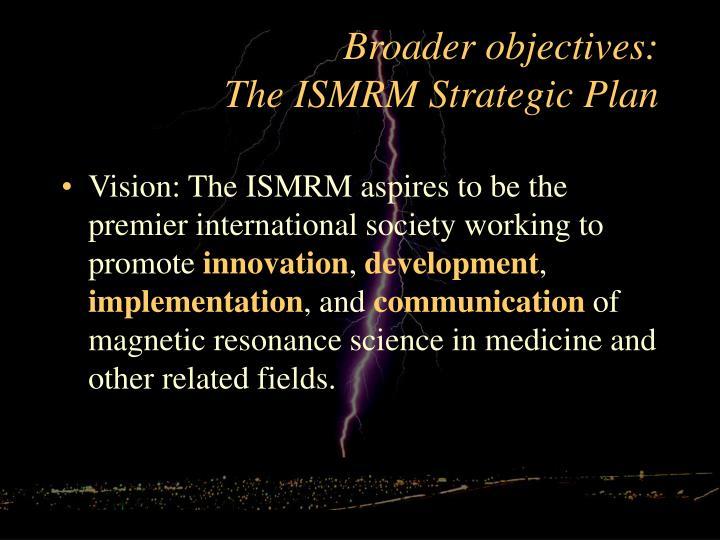 Broader objectives: