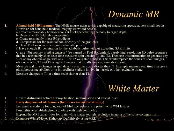 Dynamic MR