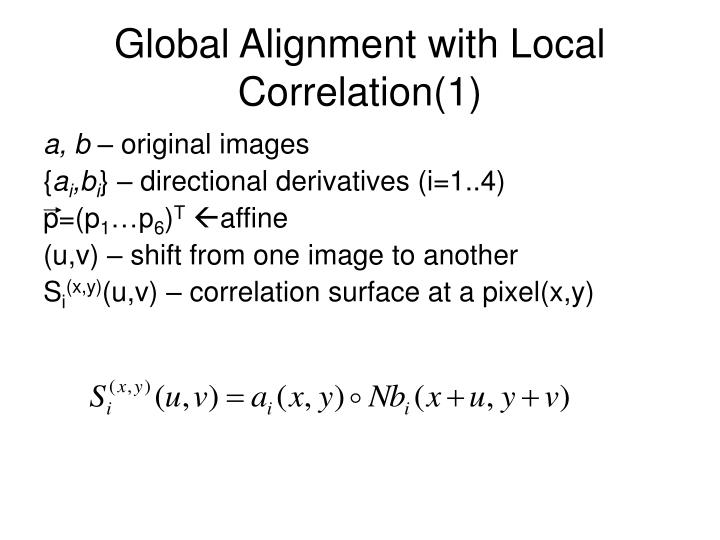 Global Alignment with Local Correlation(1)