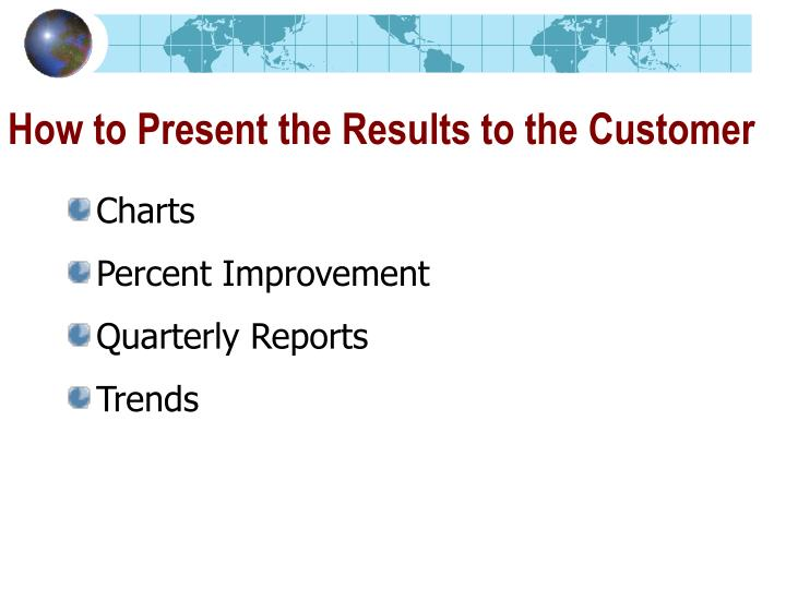 How to Present the Results to the Customer