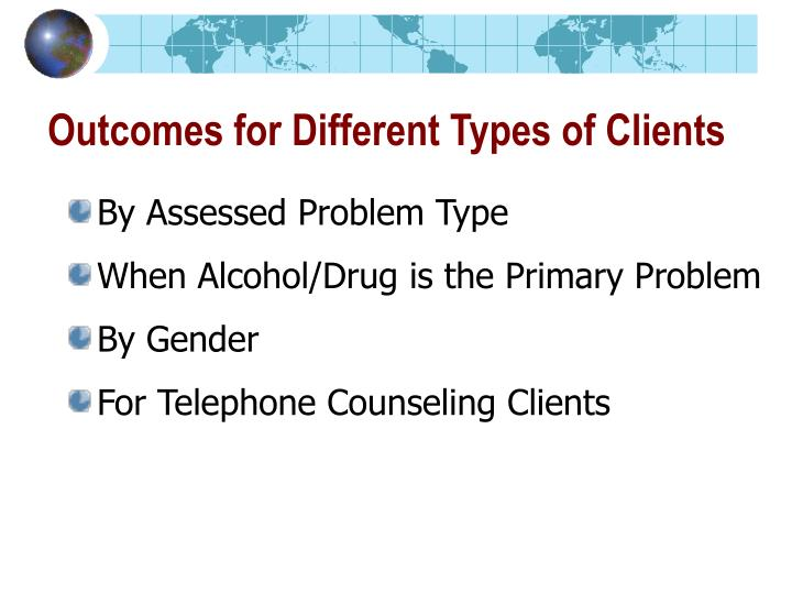 Outcomes for Different Types of Clients