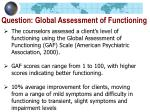 question global assessment of functioning