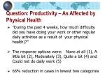 question productivity as affected by physical health