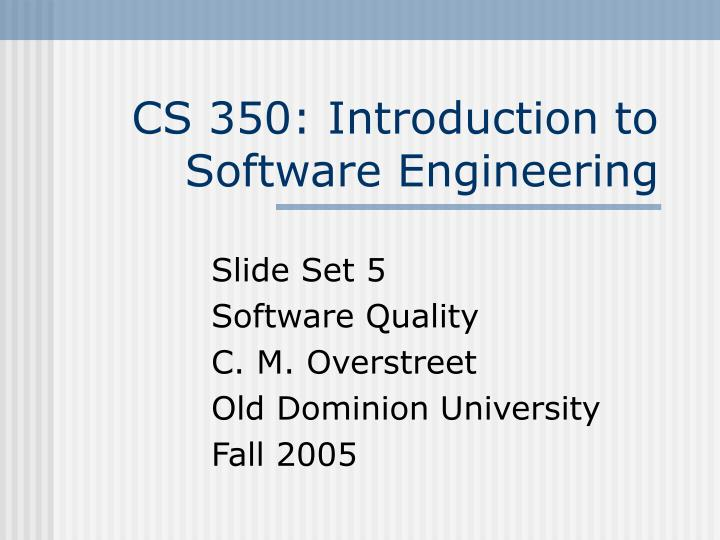 Cs 350 introduction to software engineering