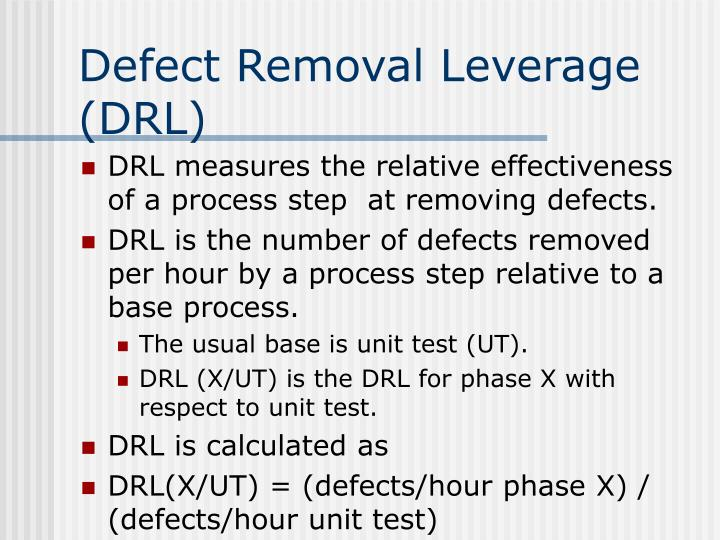 Defect Removal Leverage (DRL)