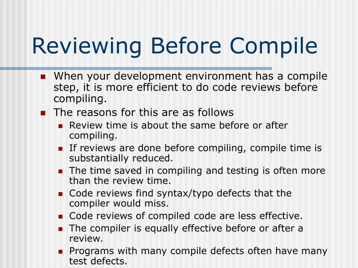 Reviewing Before Compile