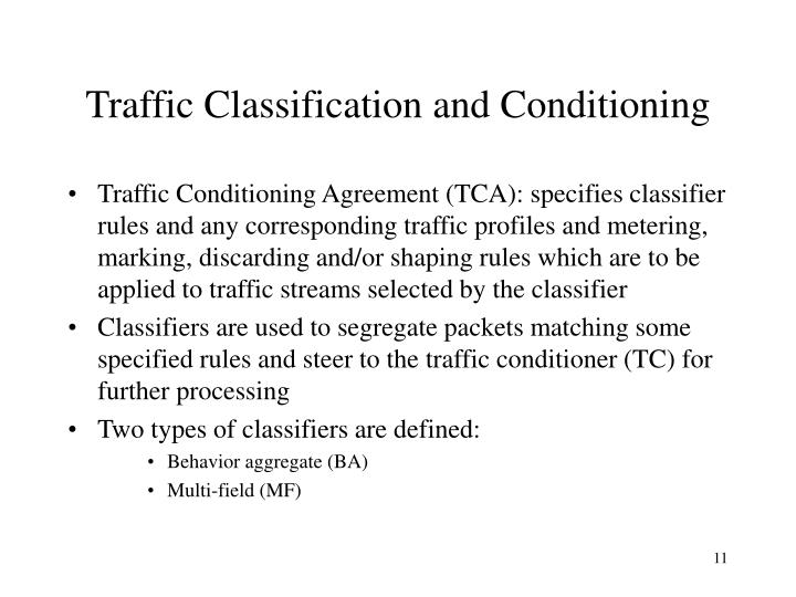Traffic Classification and Conditioning