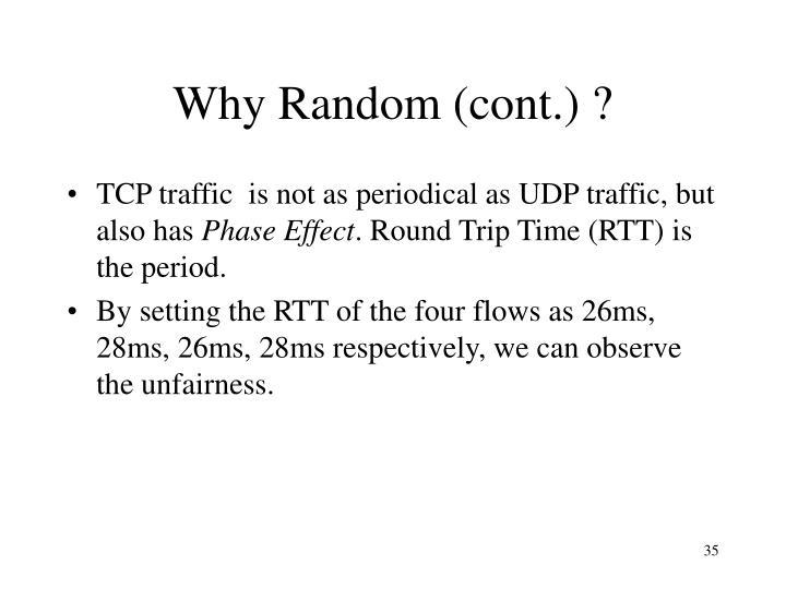 Why Random (cont.) ?