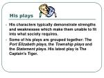 his plays