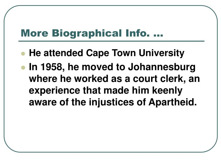 More Biographical Info. …