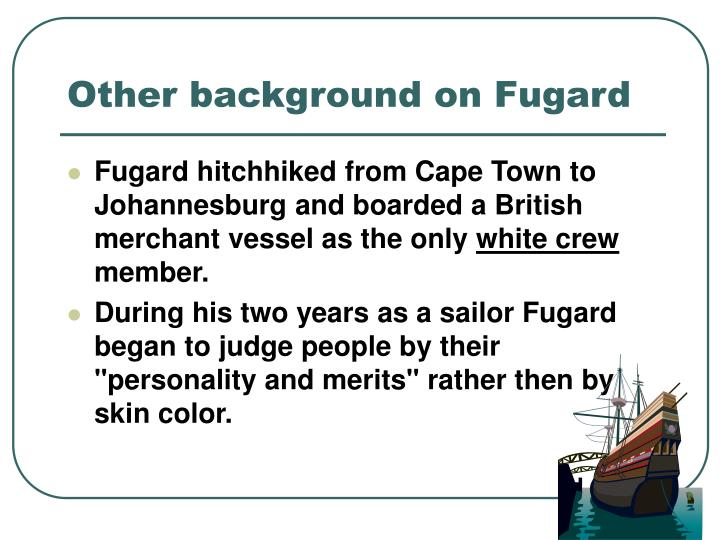 Other background on Fugard