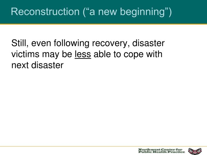 """Reconstruction (""""a new beginning"""")"""