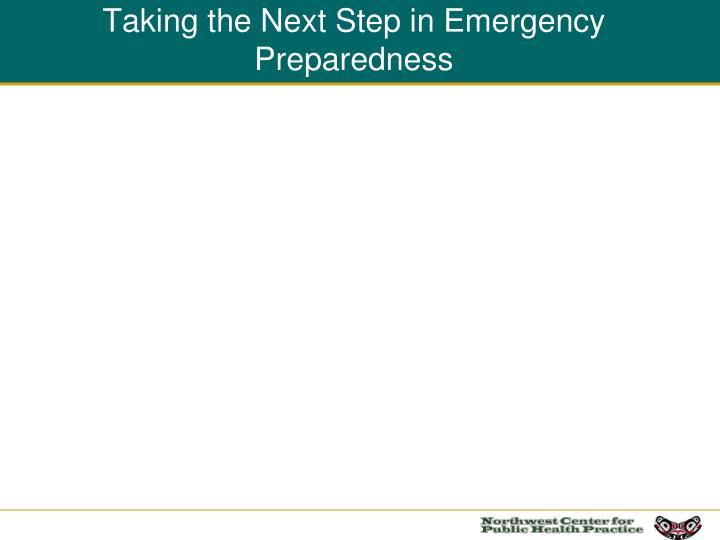 Taking the Next Step in Emergency Preparedness