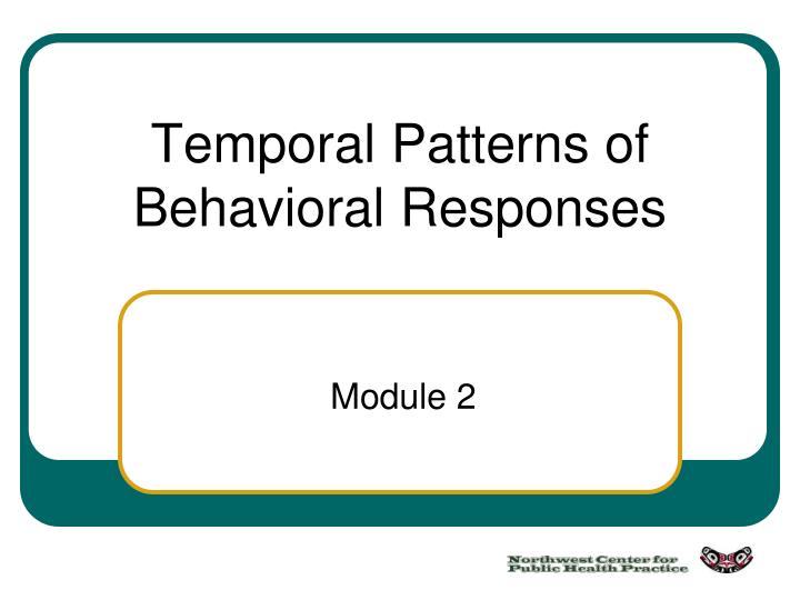 Temporal Patterns of Behavioral Responses