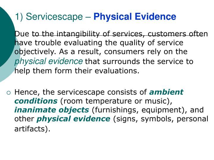 1) Servicescape –