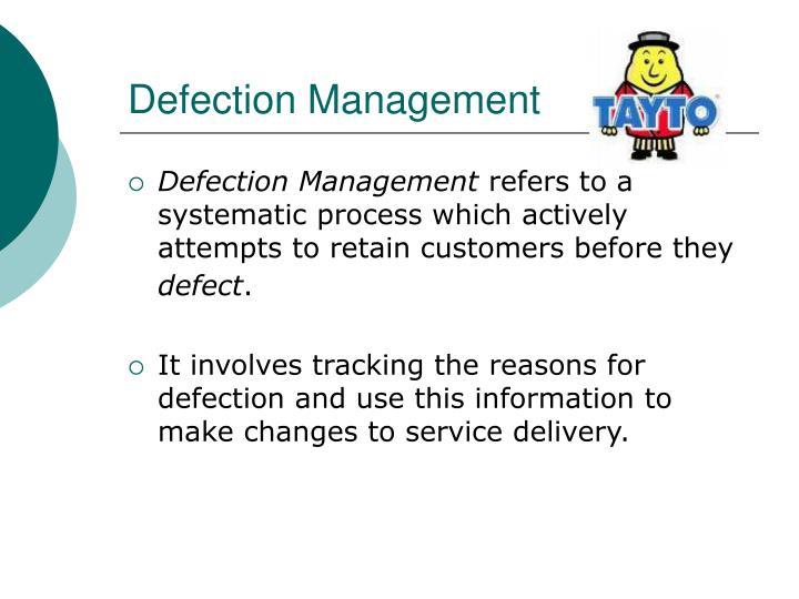 Defection Management