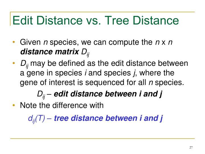 Edit Distance vs. Tree Distance