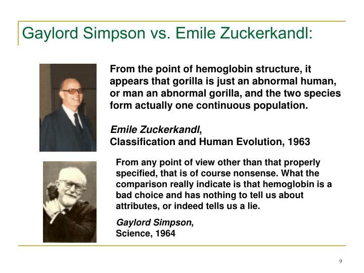 Gaylord Simpson vs. Emile Zuckerkandl: