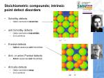 stoichiometric compounds intrinsic point defect disorders