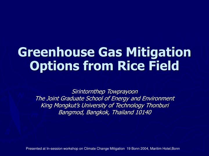 Greenhouse Gas Mitigation Options from Rice Field
