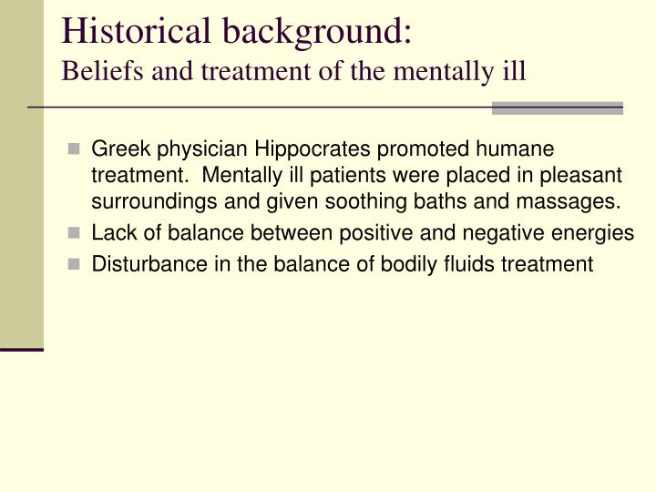 Historical background beliefs and treatment of the mentally ill