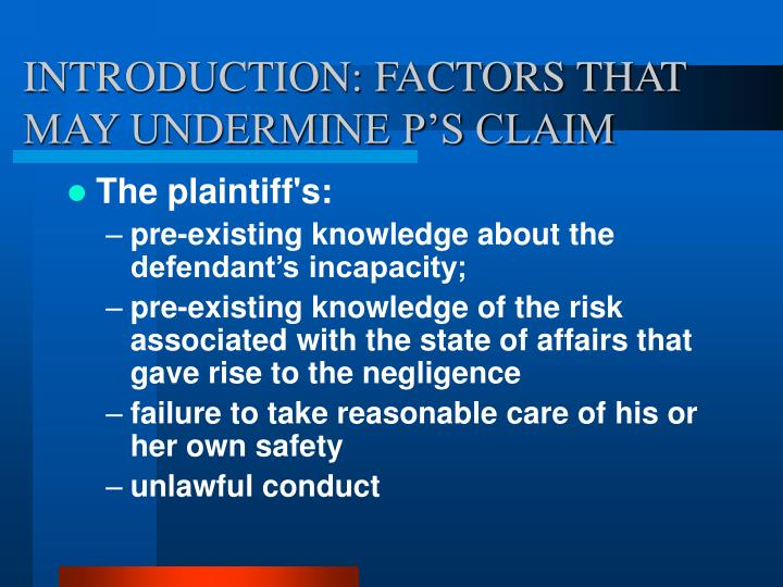 Introduction factors that may undermine p s claim