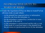 no proactive duty to warn of risks
