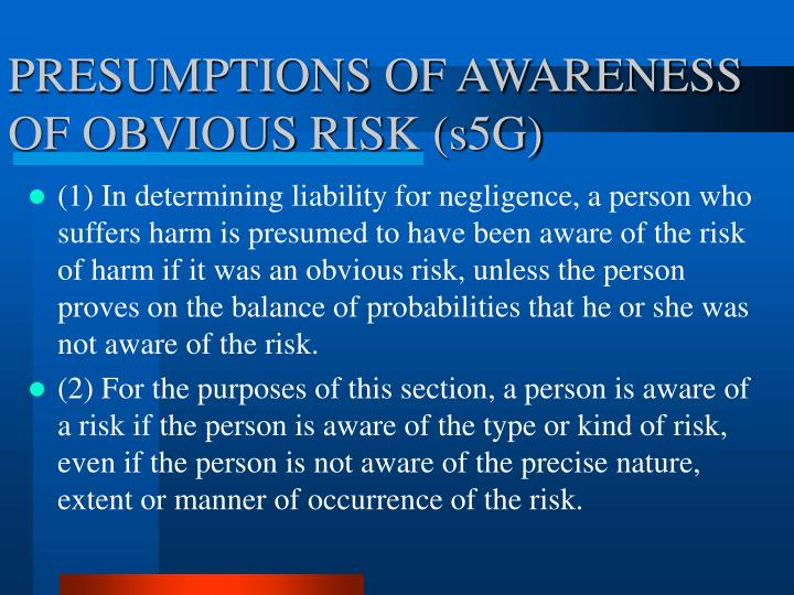PRESUMPTIONS OF AWARENESS OF OBVIOUS RISK (s5G)