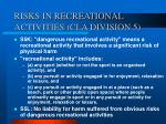 risks in recreational activities cla division 5