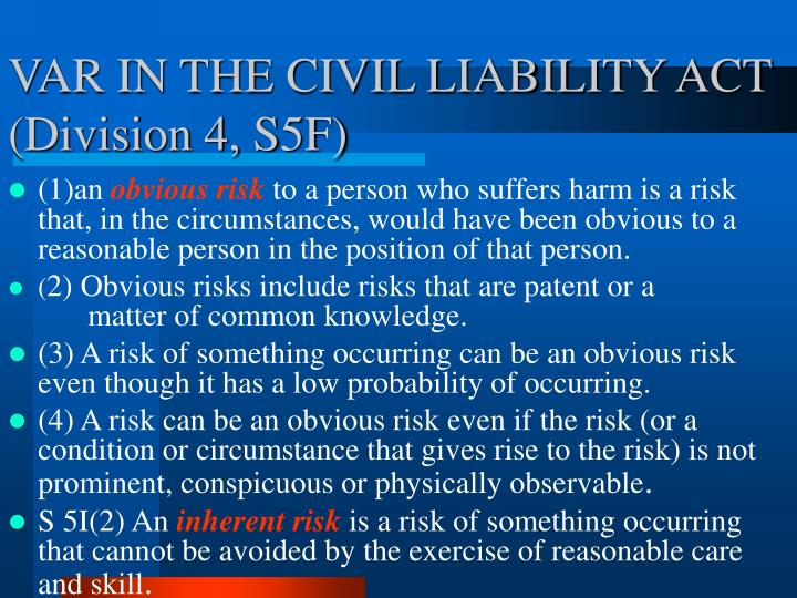 VAR IN THE CIVIL LIABILITY ACT (Division 4, S5F)