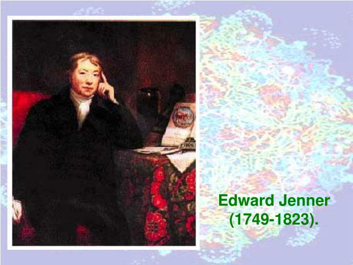 Edward Jenner (1749-1823).