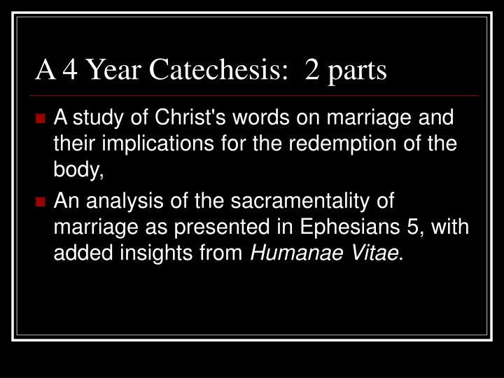 A 4 Year Catechesis:  2 parts