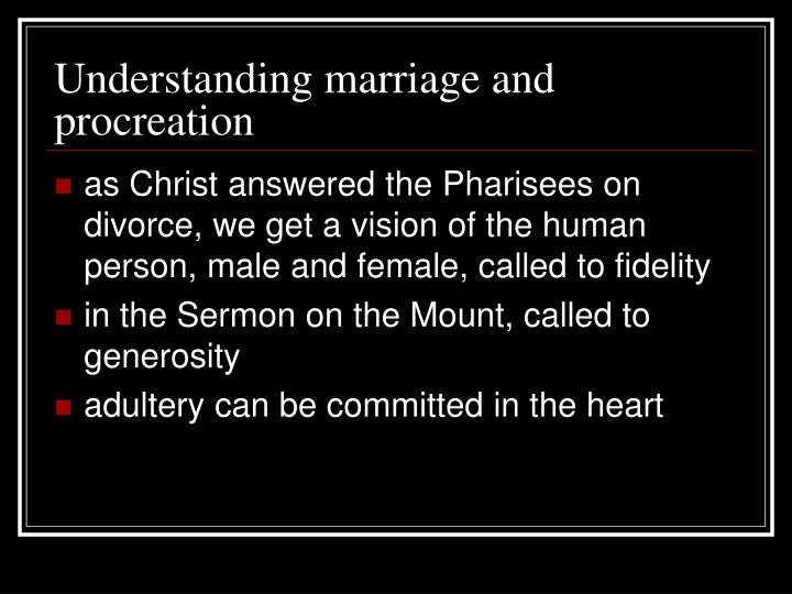 Understanding marriage and procreation