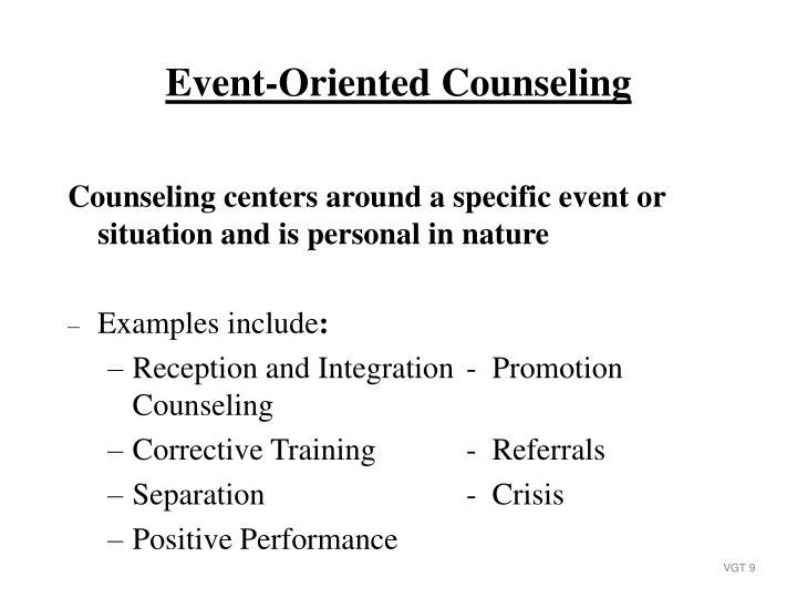 Counseling centers around a specific event or situation and is personal in nature