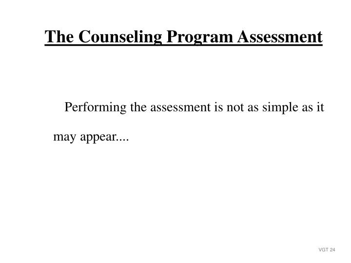 Performing the assessment is not as simple as it
