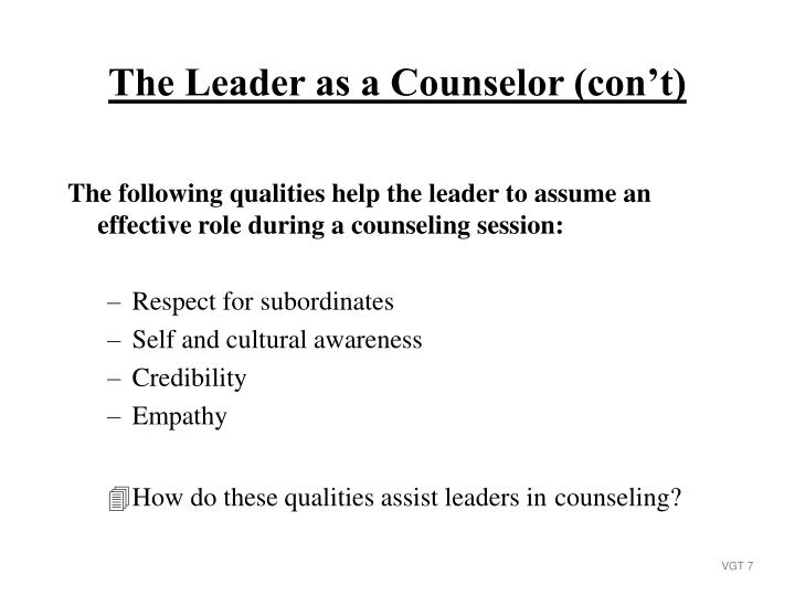 The following qualities help the leader to assume an effective role during a counseling session: