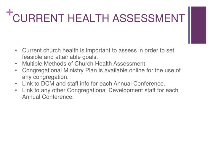 Current church health is important to assess in order to set feasible and attainable goals.