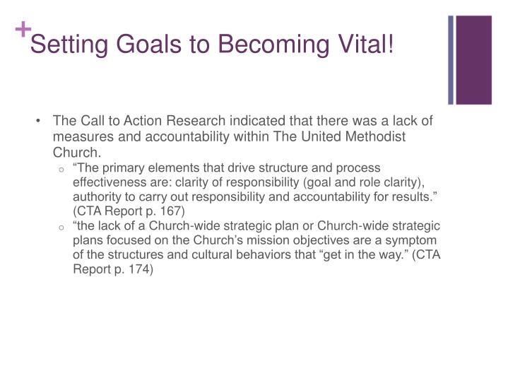 The Call to Action Research indicated that there was a lack of measures and accountability within The United Methodist Church.