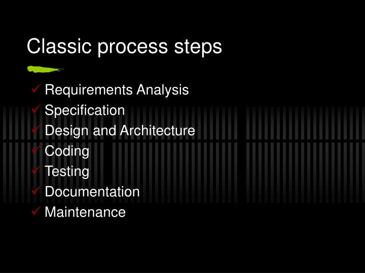 Classic process steps