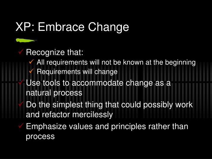 XP: Embrace Change