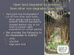 open land degraded by isolation from other non degraded open lands
