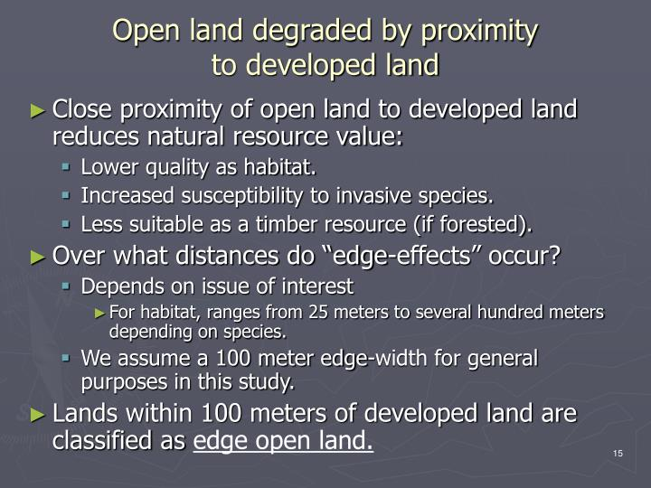 Open land degraded by proximity